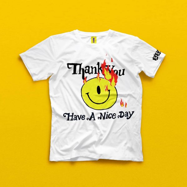 Thank You Have a Nice Day Tee
